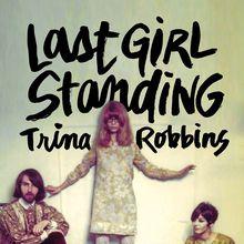 Trina Robbins: Last Girl Standing
