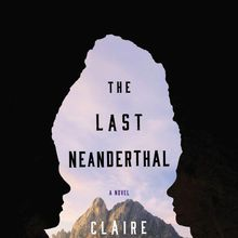 Claire Cameron: The Last Neanderthal (with Lydia Kiesling)