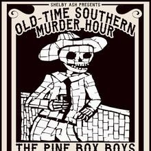 Old-Time Southern Murder Hour w/The Pine Box Boys, Billy Don Burns, Bar Fight