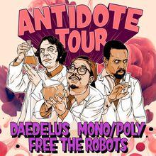Antidote Tour SF: Daedelus \ Mono/Poly \ FreeTheRobots \ Dibia$e + more in San Francisco