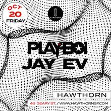 Hawthorn Presents: DJ Playboi & Jay Ev