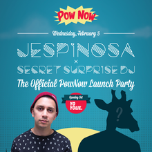 PowNow LAUNCH PARTY w/ SECRET DJ!