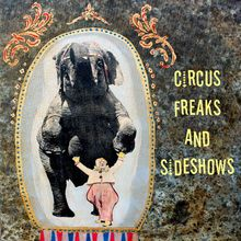 Circus Freaks & Sideshows