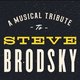 A Musical Tribute To Steve Brodsky