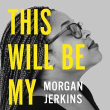 MORGAN JERKINS presents This Will Be My Undoing: Living at the Intersection of Black, Female, and Feminist in (White) America
