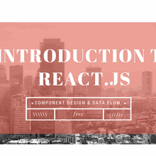 Introduction to React.js Part 02: Component Design and Data Flow