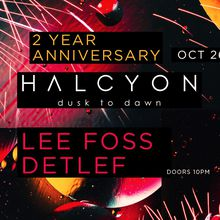 Halcyon 2 Year Anniversary with Lee Foss + Detlef