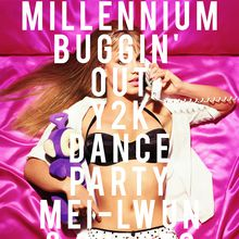 MILLENNIUM BUGGIN' OUT Y2K DANCE PARTY