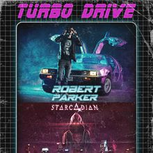 Robert Parker & Starcadian Live! at Turbo Drive