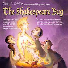 The Shakespeare Bug