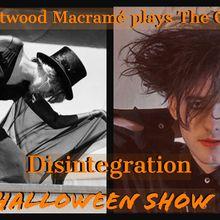 Fleetwood Macramé Plays Disintegration: The Cure/Fleetwood Mac Tribute Halloween Show
