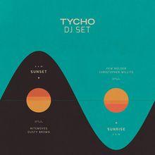 Tycho Sunset DJ Set