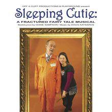 Sleeping Cutie: A Fractured Fairy Tale Musical