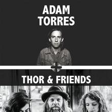 Adam Torres / Thor & Friends