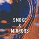 SMOKE & MIRRORS Preview Exhibition
