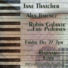 Jane Thatcher, Alex Jimenez, Robin Galante live @ Bazaar Cafe