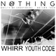 Nothing, Whirr, Youth Code