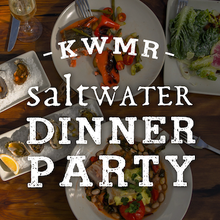 Dinner Party at Saltwater Oyster Depot for KWMR