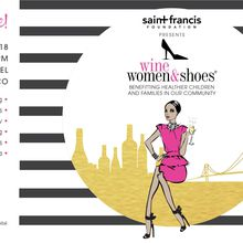 Saint Francis Foundation Presents 2nd Annual Wine Women & Shoes