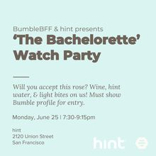 Bumble BFF & Hint Water presents 'The Bachelorette' Watch Party