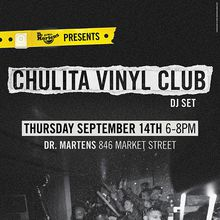 Dr. Martens Presents Chulita Vinyl Club - FREE SHOW