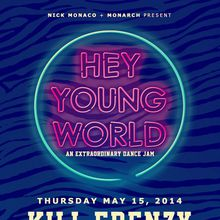 Hey Young World with Kill Frenzy & Nick Monaco