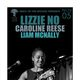 Neck of the Woods Presents: LIZZIE NO, Caroline Reese, Liam McNally