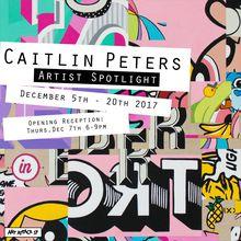 "Caitlin Peters, ""Splice"" Opening Reception"