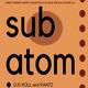 Sub-Atomic Happy Hour