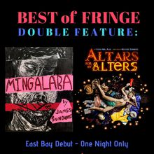 Best of Fringe Double Feature - Mingalaba & Altars for my Alters