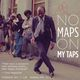 No Maps On My Taps