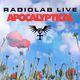 Radiolab Live: Apocalyptical