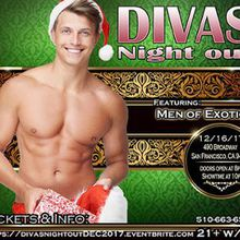 Divas Night Out! December 16- 2017 With Men Of Exotica