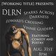 DLRN, Sparks Across Darkeness, Vinnie Guidera and Edward's Crossing