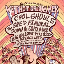 Sea Witch Presents: Wet Hot SF Summer : COOL GHOULS, THE SHE'S, Flaural, Down and Outlaws, Big Big Love, Vela Eyes
