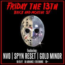Friday the 13th with NVO, Spyn Reset, Gold Minor