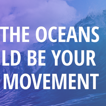 Why Saving the Ocean Should be Your New Movement