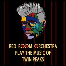 "The Red Room Orchestra play the music of ""Twin Peaks"""