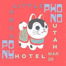 Phono Pony / Little Arcs / plus TBA