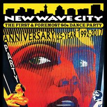 New Wave City 25 Year Anniversary Party