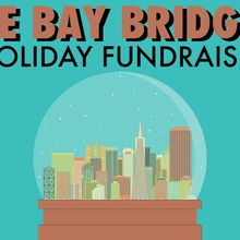 The Bay Bridged Holiday Fundraiser