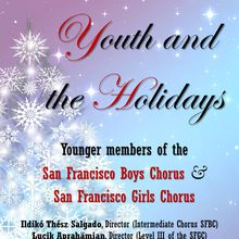 Youth and the Holidays - A Christmas concert with the San Francisco Bosy and Girls Choruses