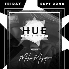 Hue Fridays with DJ Meikee Magnetic