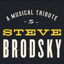 A Musical Tribute To Steve Brodsky