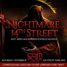 A Nightmare on 14th Street | Halloween Extravaganza @ Complex Oakland