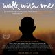 Walk With Me with Filmmakers and Special Guests