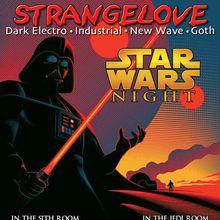 Strangelove: Star Wars Night
