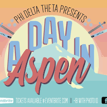 Phi Delta Theta Presents: A Day in Aspen