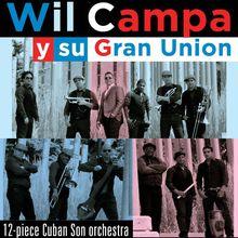 PlazaCUBA Presents: WIL CAMPA Y SU GRAN UNION