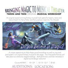 Bringing Magic to Musical Theater! Teen and Tween Original Theater Workshop!